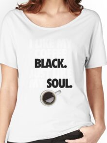 COFFEE BLACK SOUL Women's Relaxed Fit T-Shirt