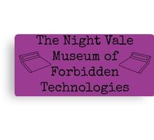 """Welcome To Night Vale """"The Night Vale Museum of Forbidden Technologies"""" - Black Writing, Purple Background Canvas Print"""
