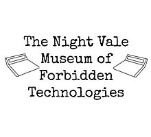 """Welcome To Night Vale """"The Night Vale Museum of Forbidden Technologies"""" - Black Writing, White Background Photographic Print"""