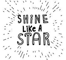 Shine like a star sketch Photographic Print