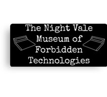 """Welcome To Night Vale """"The Night Vale Museum of Forbidden Technologies"""" - White Writing, Black Background Canvas Print"""