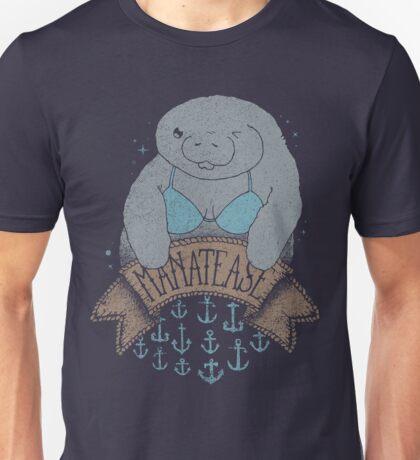 MANATEASE....so hawte! Unisex T-Shirt