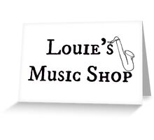 """Welcome To Night Vale """"Louie's Music Shop"""" Black Writing, White Background Greeting Card"""