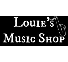"""Welcome To Night Vale """"Louie's Music Shop"""" White Writing, Black Background Photographic Print"""