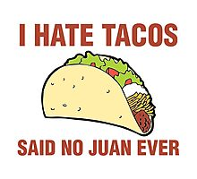 I hate tacos Photographic Print