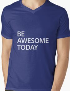be awesome today Mens V-Neck T-Shirt