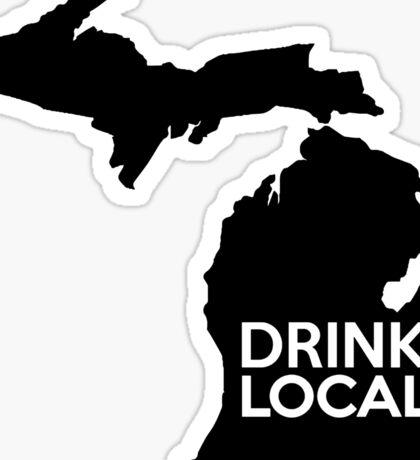 Michigan Drink Local MI Detroit Sticker