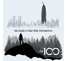 The 100 - The Future Is About More Than Survival Photographic Print