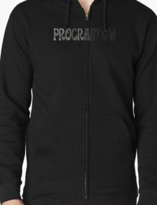Procrastina... Zipped Hoodie