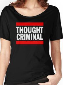 Thought Criminal - Black Background Women's Relaxed Fit T-Shirt