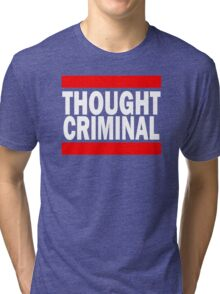 Thought Criminal - Black Background Tri-blend T-Shirt