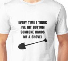 Bottom Shovel Unisex T-Shirt
