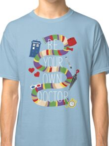 Be Your Own Doctor Classic T-Shirt