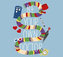 Be Your Own Doctor Unisex T-Shirt