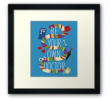 Be Your Own Doctor Framed Print