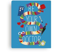 Be Your Own Doctor Canvas Print