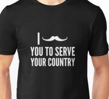 I Mustache You To Serve Your Country Unisex T-Shirt