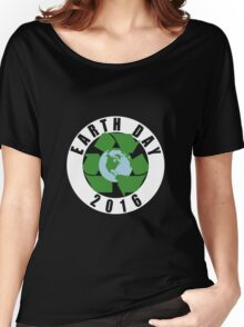 Earth Day Recycle 2016 Women's Relaxed Fit T-Shirt