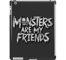 Monsters are my friends iPad Case/Skin