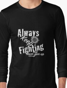 Always Keep Fighting Long Sleeve T-Shirt