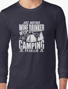 Just Another Wine Drinker With A Camping Problem Long Sleeve T-Shirt