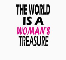 The World Is a woman's treasure,funny,geek,geeky Unisex T-Shirt