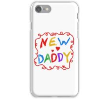 Multicolor Text New Daddy iPhone Case/Skin