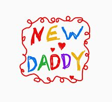 Multicolor Text New Daddy Unisex T-Shirt