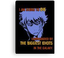 Quotes and quips - biggest idiots Canvas Print