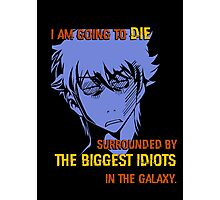 Quotes and quips - biggest idiots Photographic Print