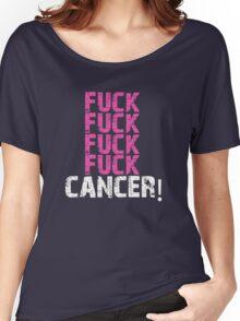 Fuck, fuck, fuck, fuck cancer! Women's Relaxed Fit T-Shirt