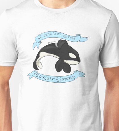 Tilikum Deserved Better Unisex T-Shirt