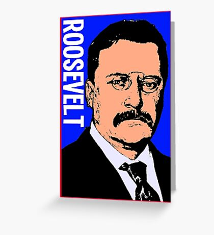 THEODORE ROOSEVELT-COLOR Greeting Card