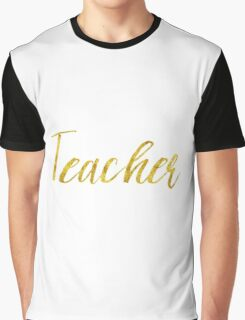 Teacher Gold Faux Foil Metallic Glitter Professional Quote  Graphic T-Shirt