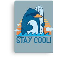 STAY COOL! Canvas Print