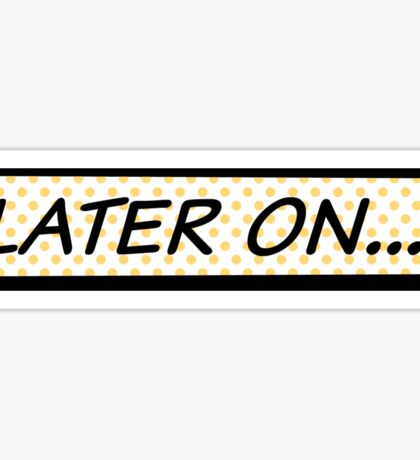 Later on Sticker
