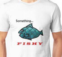 Something Fishy Unisex T-Shirt