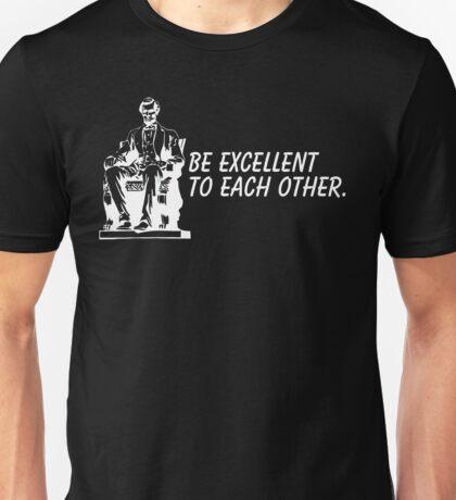 be excellent Unisex T-Shirt