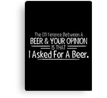 beer opinion Canvas Print