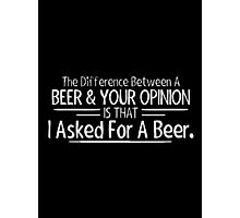 beer opinion Photographic Print