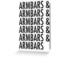 Armbars & Armbars & Armbars Greeting Card