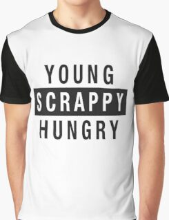 Young Scrappy and Hungry - Black Type on White Graphic T-Shirt