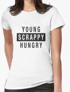 Young Scrappy and Hungry - Black Type on White Womens Fitted T-Shirt