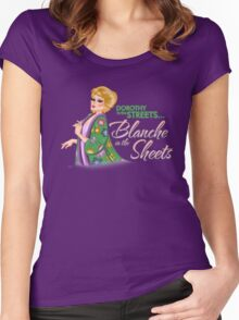 Dorothy in the streets... Blanche in the sheets Women's Fitted Scoop T-Shirt