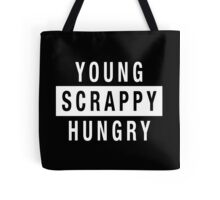 Young Scrappy and Hungry - White Type on Black Tote Bag
