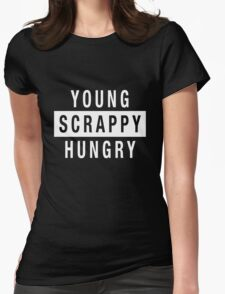 Young Scrappy and Hungry - White Type on Black Womens Fitted T-Shirt