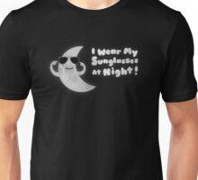 I Wear My Sunglasses At Night Unisex T-Shirt