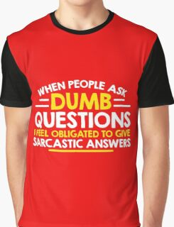 dumb question Graphic T-Shirt