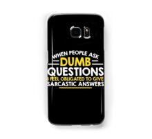 dumb question Samsung Galaxy Case/Skin