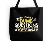 dumb question Tote Bag